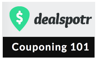 Couponing 101 and Our Spotlight on DealSpotr.com!