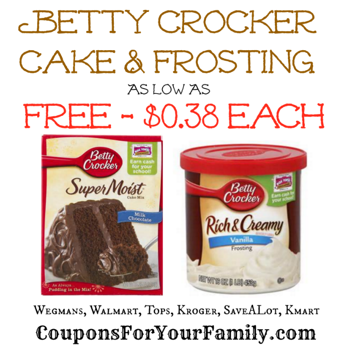 Freebie Deals on Betty Crocker Cake Mix and Frosting at Walmart, Wegmans, Kroger, Save A Lot,  $.07 at Tops, $.38 at Kmart!!!