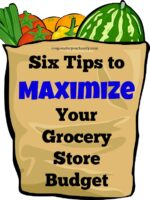 Six Tips to Maximize Your Grocery Store Budget