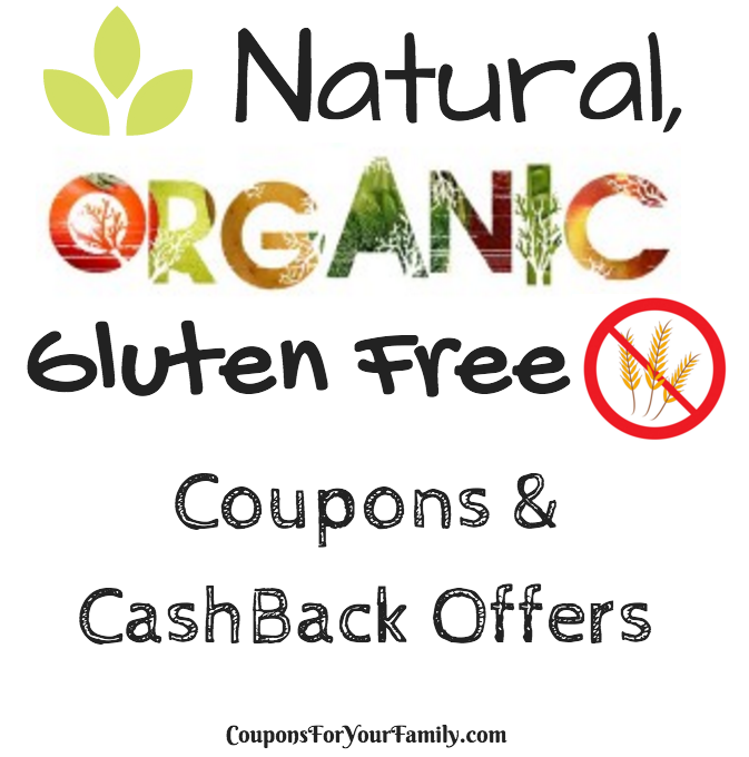 Organic Coupons, Gluten Free Coupons plus Cash Back offers 7/22-7/28