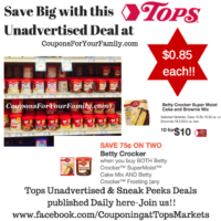 Tops Unadvertised Coupon Deal Betty Crocker Frosting and Cake Mix — only $.85 each!!!