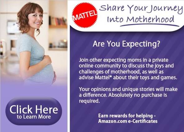 ATTN: EXPECTING MOMS!! Exclusive opportunity to be part of Mattel Fisher Price Moms community & Earn Amazon Gift Cards for your participation- space is limited