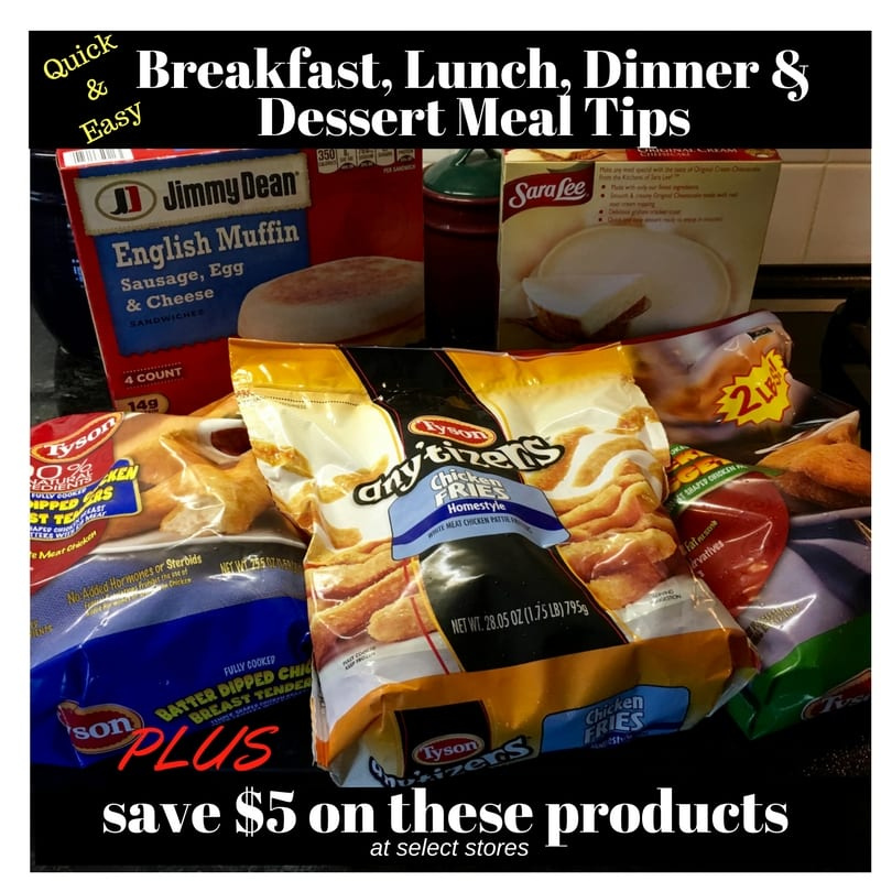 Quick and Easy Meal Tips with Jimmy Dean, Tyson and Sara Lee PLUS $5 Instant Savings at select stores