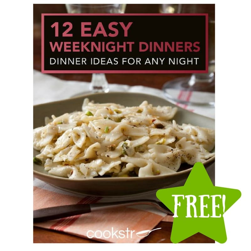 FREE 12 Easy Weeknight Dinners: Dinner Ideas for Any Night eBook