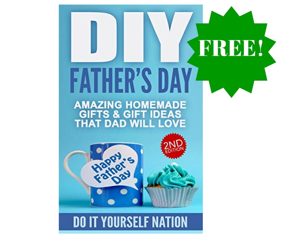 Amazon: DIY Father's Day: Amazing Homemade Gifts, & Gift Ideas eBook As Low As FREE