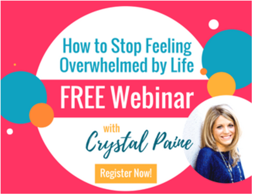How to Stop Feeling Overwhelmed by Life!  Sign up NOW for FREE Webinar…limited availability!!