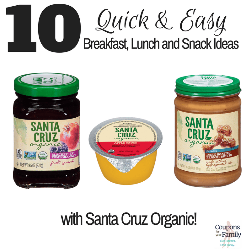 10 Quick & Easy Breakfast, Lunch and Snack Ideas with Santa Cruz Organic