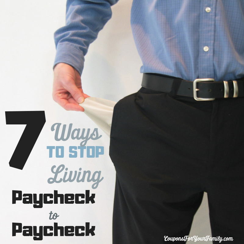 7 Ways to Stop Living Paycheck to Paycheck